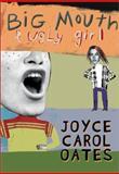 Big Mouth and Ugly Girl, Joyce Carol Oates, 0066237564