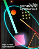 Precalculus Mathematics, Sobel, Max A. and Lerner, Norbert, 0136837565