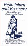 Brain Injury and Recovery : Theoretical and Controversial Issues, Finger, S. and LeVere, T. E., 0306427567