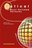 Optical Burst Switched Networks, Jue, Jason P. and Vokkarane, Vinod M., 0387237569