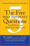 The Five Most Important Questions You Will Ever Ask about Your Organization, Peter F. Drucker, 0470227567
