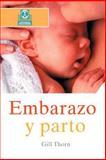 Embarazo y parto, Gill Thorn, 0595207561