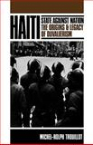 Haiti : State Against Nation - Origins and Legacy of Duvalierism, Trouillot, Michel-Rolph, 0853457565