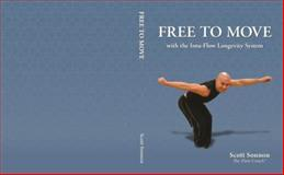 Free to Move with the Intu-Flow Longevity System, Scott Sonnon, 0979427568