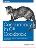 Concurrency in C# Cookbook, Cleary, Stephen, 1449367569