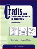 Crafts and Creative Media in Therapy, Tubbs, Carol and Drake, Margaret, 1556427565