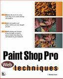 Paint Shop Pro Web Techniques, Michael T. Clark, 1562057561