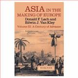 A Century of Advance - East Asia, Lach, Donald F. and Van Kley, Edwin J., 0226467562