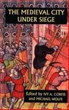 The Medieval City under Siege, , 0851157564
