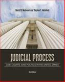 Judicial Process : Law, Courts, and Politics in the United States, Meinhold, Stephen S. and Neubauer, David W., 1111357560