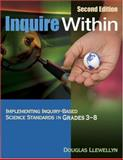 Inquire Within : Implementing Inquiry-Based Science Standards in Grades 3-8, Llewellyn, Douglas, 1412937566