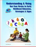 Understanding and Using Our Four Brains in Early Childhood Education, Michael Hubler and Lillian Hubler, 1495347567