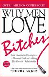 Why Men Love Bitches, Sherry Argov, 1580627560