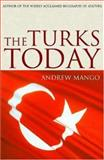 The Turks Today, Andrew Mango, 1585677566