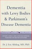 Dementia with Lewy Bodies and Parkinson's Disease Dementia, J. Eric Ahlskog, 0199977569