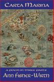 Carta Marina : A Poem in Three Parts, Fisher-Wirth, Ann, 0916727564