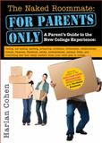 The Naked Roommate - For Parents Only, Harlan Cohen, 1402267568