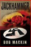 Jackhammer, Bob Mackin, 1491207566