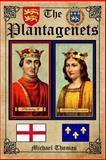 The Plantagenets, Michael Thomas, 1492297569