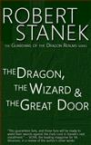 The Dragon, the Wizard and the Great Door, Robert Stanek, 1494277565