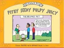 Pithy Seedy Pulpy Juicy, Hilary B. Price, 1550227564