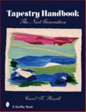 Tapestry Handbook : The Next Generation, Russell, Carol, 0764327569