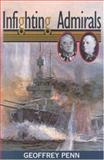 Infighting Admirals, Penn Geoffrey, 0850527562