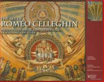 The Art of Romeo Celleghin : Preserving Our Religious Art Heritage: A Cleveland Case Study, Whitelaw, Susan L., 0963867563
