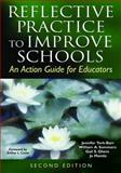 Reflective Practice to Improve Schools : An Action Guide for Educators, Montie, Jo, 1412917565