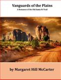 Vanguards of the Plains, Margaret McCarter, 1499147562