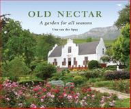 Old Nectar : A Garden for All Seasons, van der Spuy, Una, 1770097562