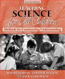 Science for All Children : Methods for Constructing Understanding, Martin, Ralph E. and Sexton, Colleen M., 0205337562