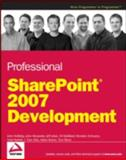 Professional SharePoint 2007 Development, John Alexander and Matt Ranlett, 0470117567