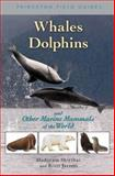 Whales, Dolphins, and Other Marine Mammals of the World, Shirihai, Hadoram, 0691127565