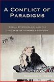 Conflict of Paradigms : Social Epistemology and the Collapse of Literary Education, Rebecca K. Webb, 0739117564