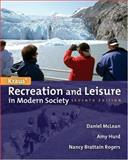 Recreation and Leisure in Modern Society, McLean, Daniel and Hurd, Amy, 0763707562