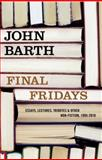 Final Fridays, John Barth, 1582437564