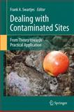 Dealing with Contaminated Sites : From Theory Towards Practical Application, Swartjes, Frank A., 9048197562