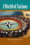 A World of Nations : The International Order since 1945, Keylor, William R., 0195337573