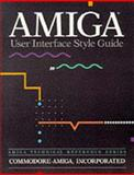 Amiga User Interface Style Guide, Commodore-Amiga, Inc. Staff, 0201577577