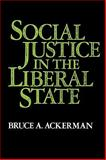 Social Justice in the Liberal State, Ackerman, Bruce A., 0300027575