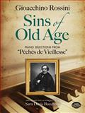 Sins of Old Age, Gioacchino Rossini, 0486497577
