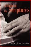 A Guide to the Scriptures, Linda Gonsoulin, 0595227570