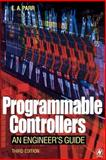 Programmable Controllers : An Engineer's Guide, Parr, E. A., 075065757X