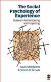 The Social Psychology of Experience : Studies in Remembering and Forgetting, Middleton, David and Brown, Steven D., 0803977573