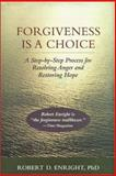 Forgiveness Is a Choice 1st Edition