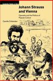 Johann Strauss and Vienna : Operetta and the Politics of Popular Culture, Crittenden, Camille, 0521027578