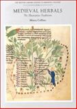 Medieval Herbals : The Illustrative Traditions, Collins, Minta, 0802047572