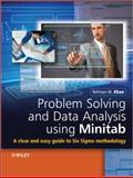 Problem Solving and Data Analysis Using Minitab, Rehman M. Khan, 1118307577