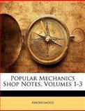 Popular Mechanics Shop Notes, Anonymous, 1146407572